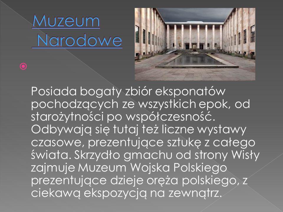 Posiada bogaty zbiór eksponatów pochodzących ze wszystkich epok, od starożytności po współczesność. Odbywają się tutaj też liczne wystawy czasowe, pre