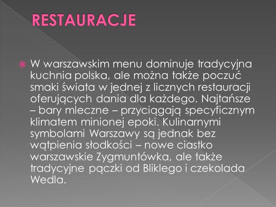 W warszawskim menu dominuje tradycyjna kuchnia polska, ale można także poczuć smaki świata w jednej z licznych restauracji oferujących dania dla każde
