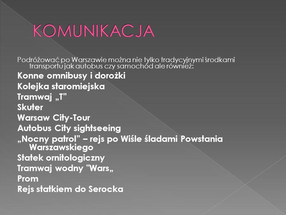 Podróżować po Warszawie można nie tylko tradycyjnymi środkami transportu jak autobus czy samochód ale również: Konne omnibusy i dorożki Kolejka starom
