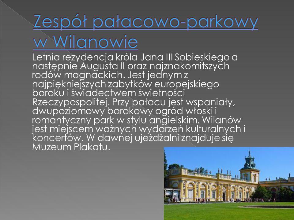 Letnia rezydencja króla Jana III Sobieskiego a następnie Augusta II oraz najznakomitszych rodów magnackich. Jest jednym z najpiękniejszych zabytków eu