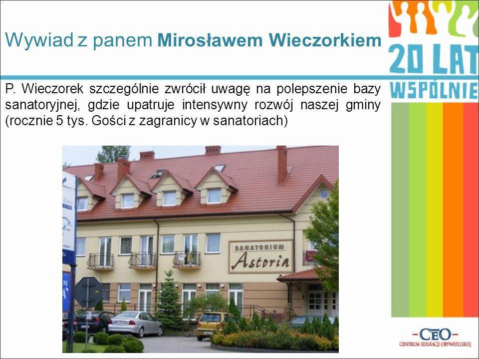P. Wieczorek szczególnie zwrócił uwagę na polepszenie bazy sanatoryjnej, gdzie upatruje intensywny rozwój naszej gminy (rocznie 5 tys. Gości z zagrani