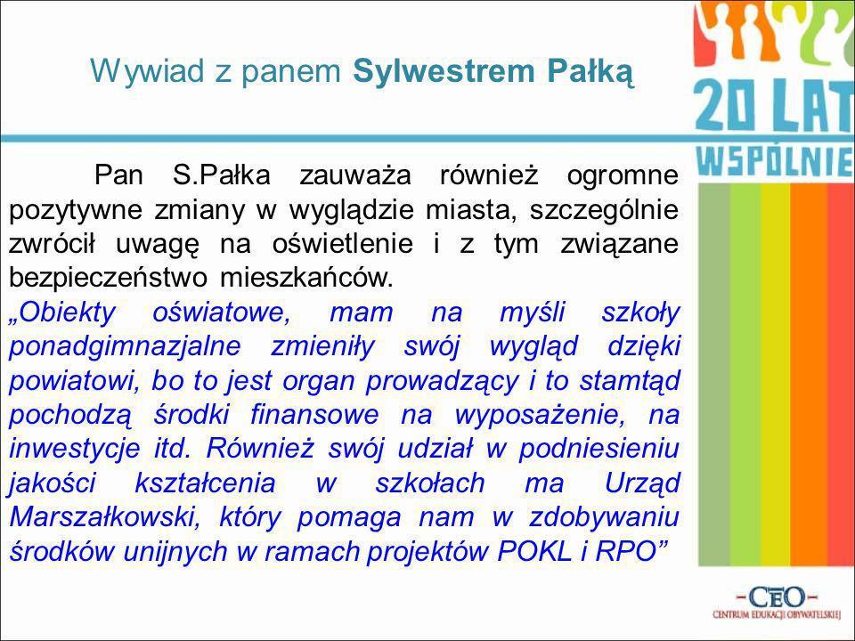 Pan S.Pałka zauważa również ogromne pozytywne zmiany w wyglądzie miasta, szczególnie zwrócił uwagę na oświetlenie i z tym związane bezpieczeństwo mies