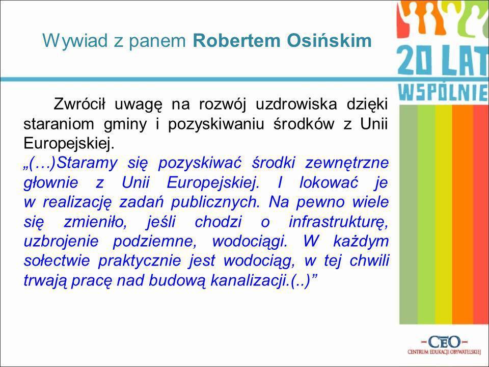 Zwrócił uwagę na rozwój uzdrowiska dzięki staraniom gminy i pozyskiwaniu środków z Unii Europejskiej. (…)Staramy się pozyskiwać środki zewnętrzne głow