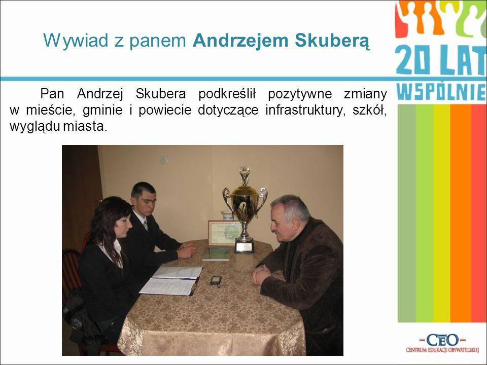 Pan Andrzej Skubera podkreślił pozytywne zmiany w mieście, gminie i powiecie dotyczące infrastruktury, szkół, wyglądu miasta. Wywiad z panem Andrzejem