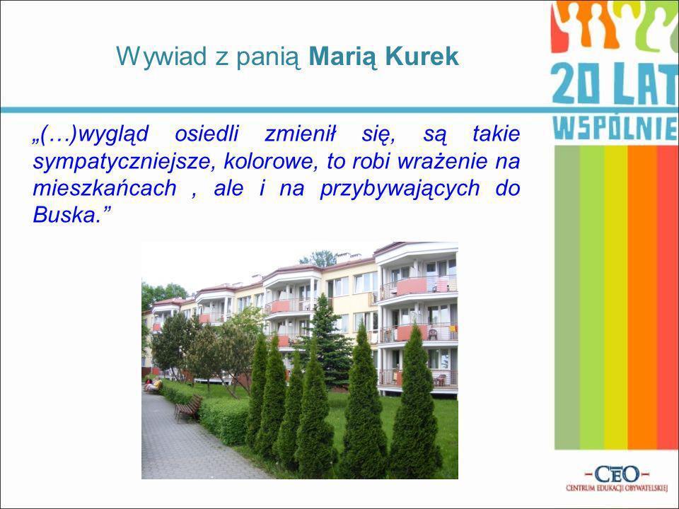 (…)wygląd osiedli zmienił się, są takie sympatyczniejsze, kolorowe, to robi wrażenie na mieszkańcach, ale i na przybywających do Buska. Wywiad z panią