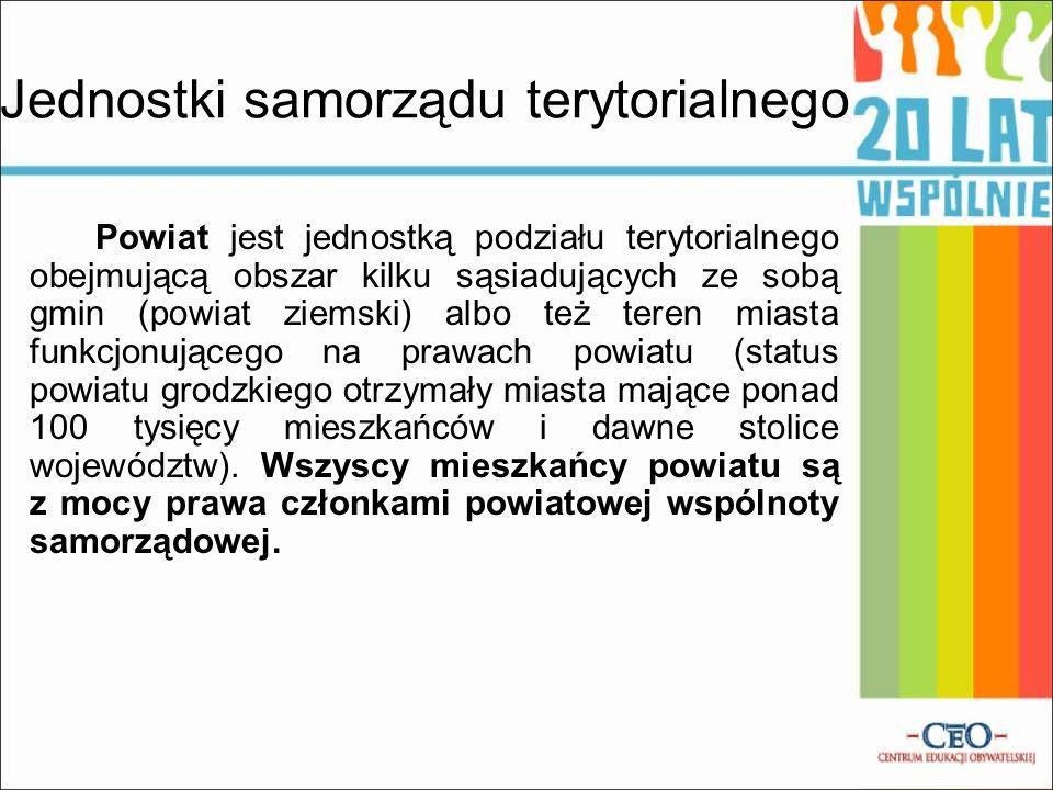 Jednostki samorządu terytorialnego Powiat jest jednostką podziału terytorialnego obejmującą obszar kilku sąsiadujących ze sobą gmin (powiat ziemski) albo też teren miasta funkcjonującego na prawach powiatu (status powiatu grodzkiego otrzymały miasta mające ponad 100 tysięcy mieszkańców i dawne stolice województw).