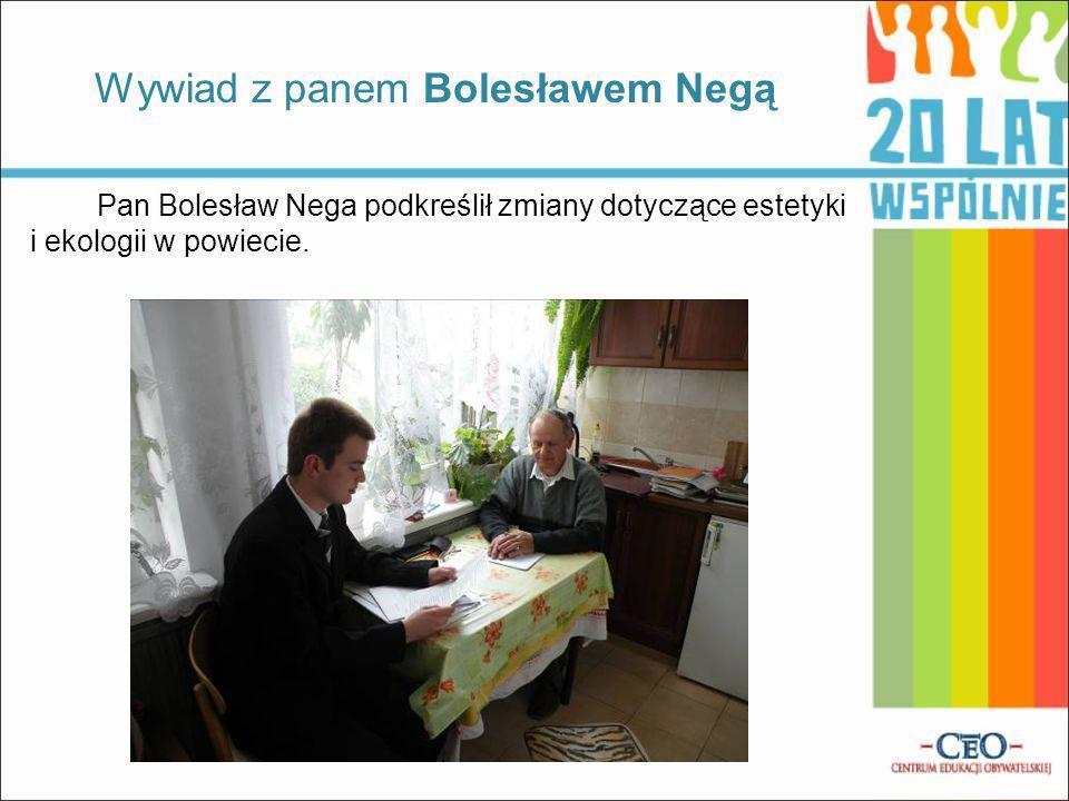 Pan Bolesław Nega podkreślił zmiany dotyczące estetyki i ekologii w powiecie.