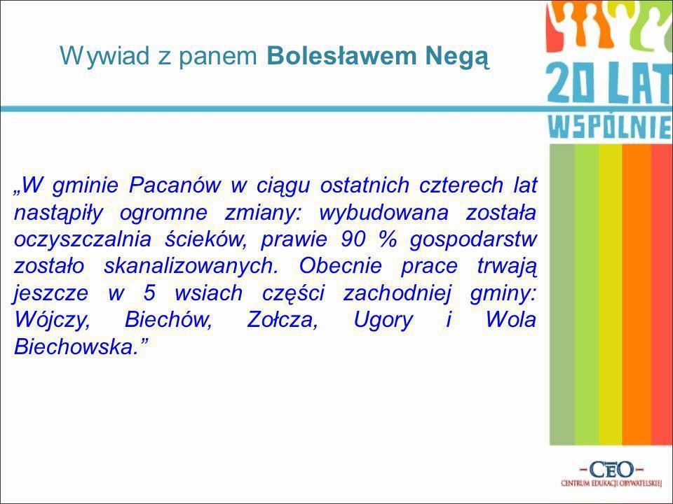 W gminie Pacanów w ciągu ostatnich czterech lat nastąpiły ogromne zmiany: wybudowana została oczyszczalnia ścieków, prawie 90 % gospodarstw zostało skanalizowanych.