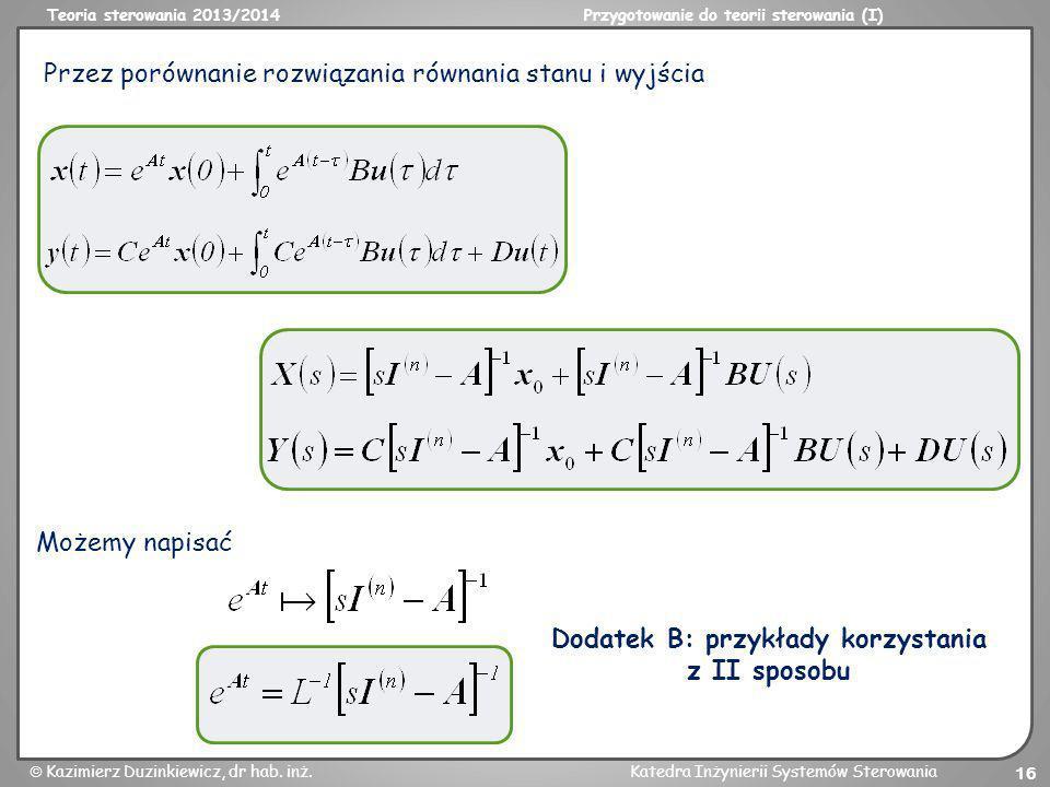 Teoria sterowania 2013/2014Przygotowanie do teorii sterowania (I) Kazimierz Duzinkiewicz, dr hab. inż.Katedra Inżynierii Systemów Sterowania 16 Przez