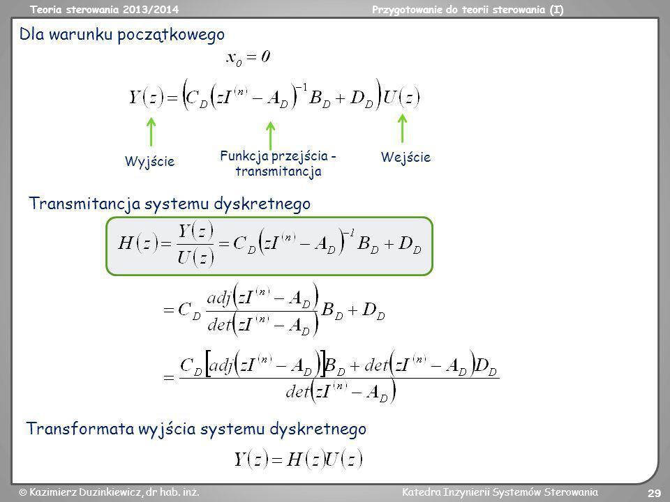 Teoria sterowania 2013/2014Przygotowanie do teorii sterowania (I) Kazimierz Duzinkiewicz, dr hab. inż.Katedra Inżynierii Systemów Sterowania 29 Dla wa