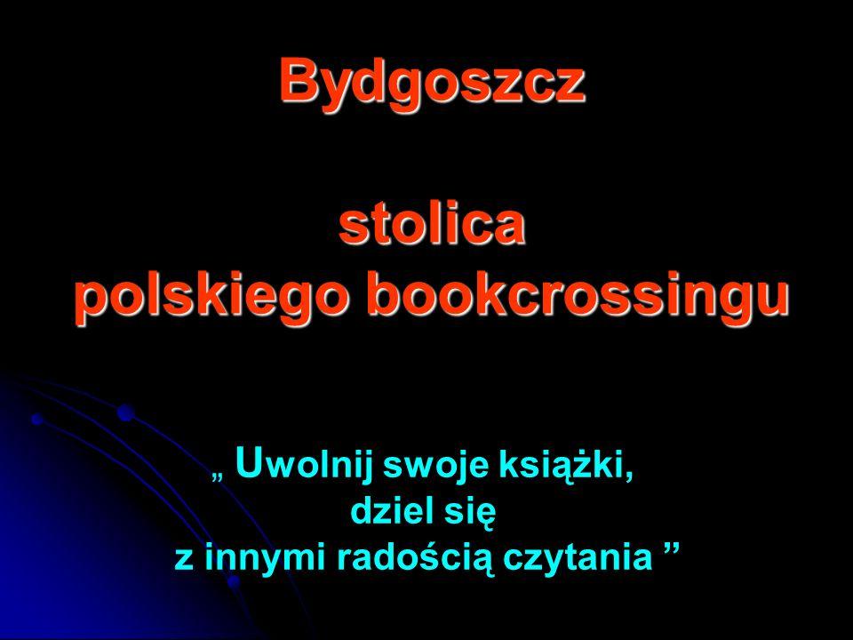 U wolnij swoje książki, dziel się z innymi radością czytania Bydgoszcz stolica polskiego bookcrossingu