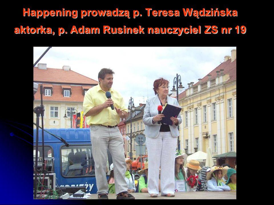 Happening prowadzą p. Teresa Wądzińska aktorka, p. Adam Rusinek nauczyciel ZS nr 19