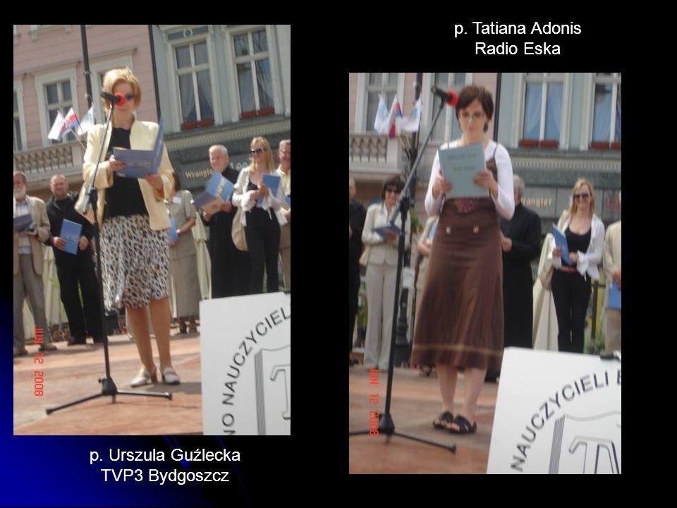 p. Urszula Guźlecka TVP3 Bydgoszcz p. Tatiana Adonis Radio Eska