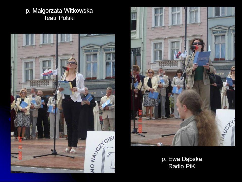 p. Małgorzata Witkowska Teatr Polski p. Ewa Dąbska Radio PiK