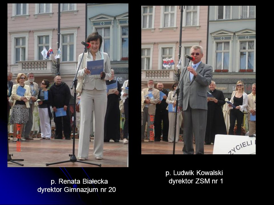 p. Renata Białecka dyrektor Gimnazjum nr 20 p. Ludwik Kowalski dyrektor ZSM nr 1