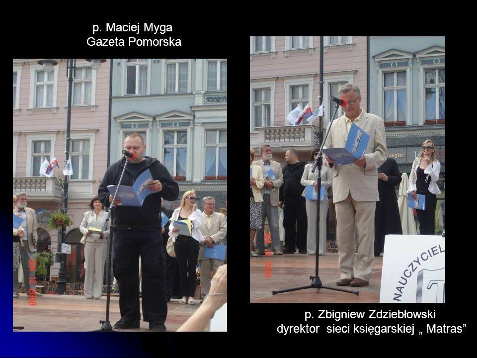 p. Maciej Myga Gazeta Pomorska p. Zbigniew Zdziebłowski dyrektor sieci księgarskiej Matras