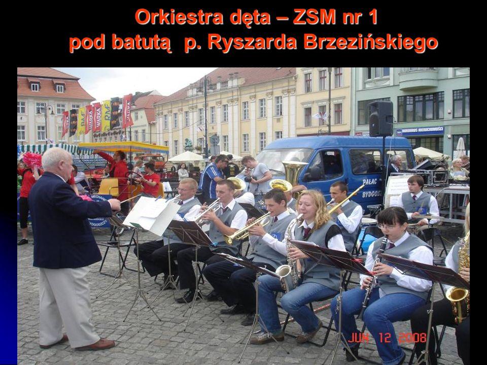 Orkiestra dęta – ZSM nr 1 Orkiestra dęta – ZSM nr 1 pod batutą p. Ryszarda Brzezińskiego pod batutą p. Ryszarda Brzezińskiego