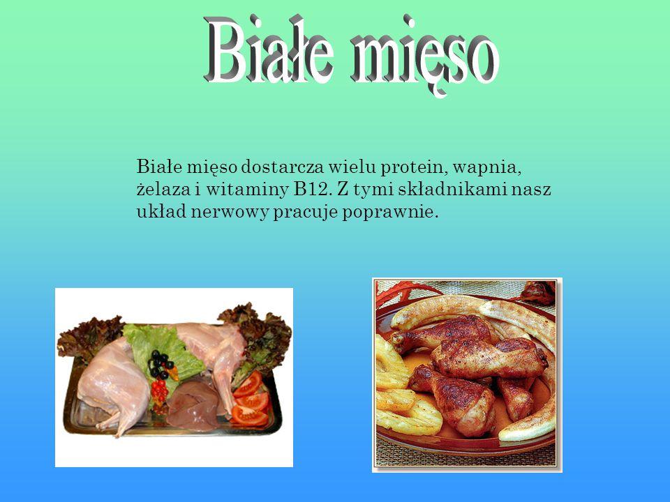 Białe mięso dostarcza wielu protein, wapnia, żelaza i witaminy B12.