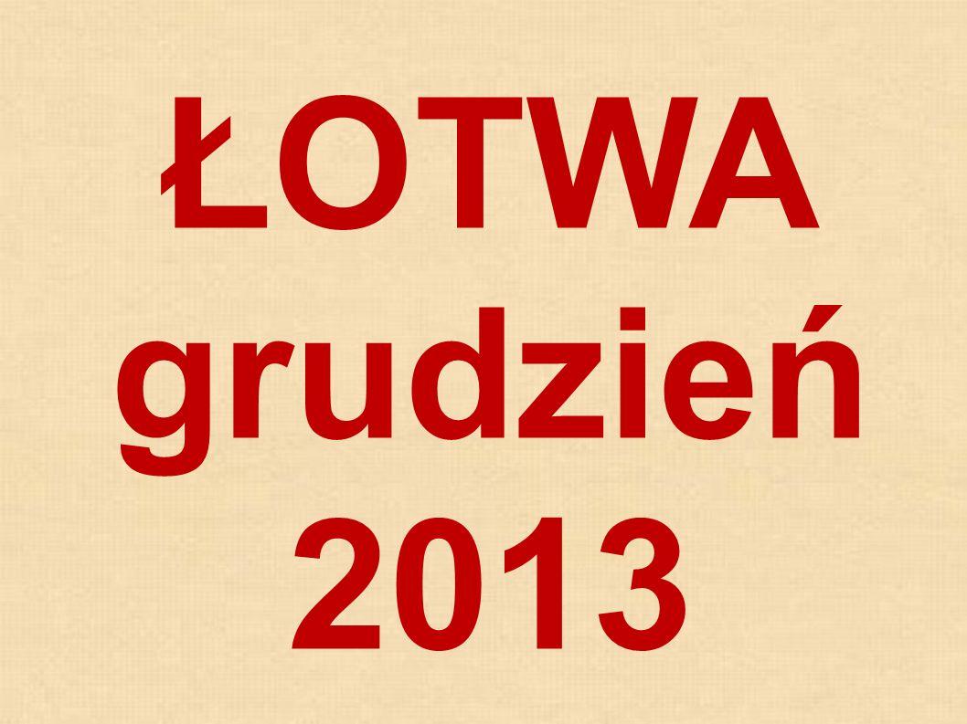 W dniach 8 - 13 grudnia 2013 r.