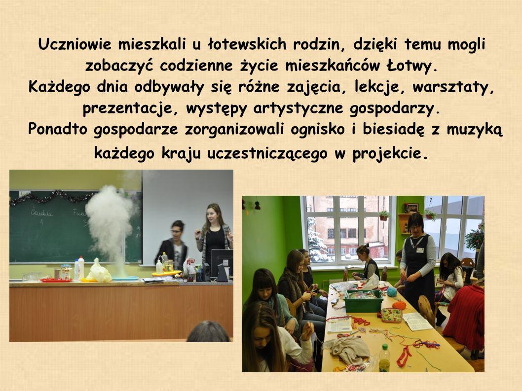 Uczniowie mieszkali u łotewskich rodzin, dzięki temu mogli zobaczyć codzienne życie mieszkańców Łotwy.