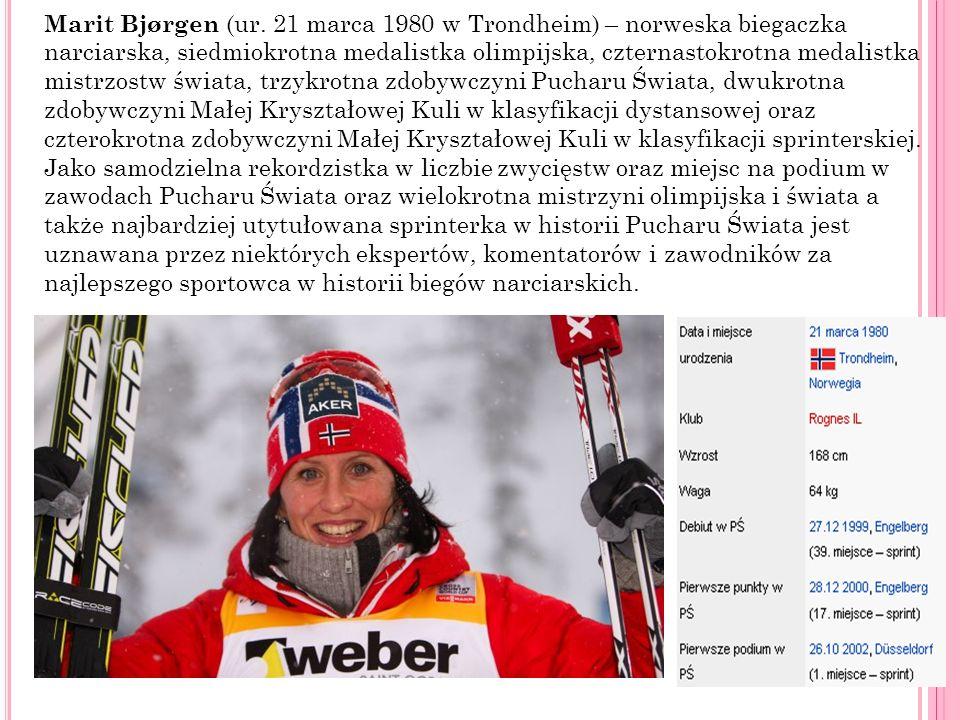 Marit Bjørgen (ur. 21 marca 1980 w Trondheim) – norweska biegaczka narciarska, siedmiokrotna medalistka olimpijska, czternastokrotna medalistka mistrz