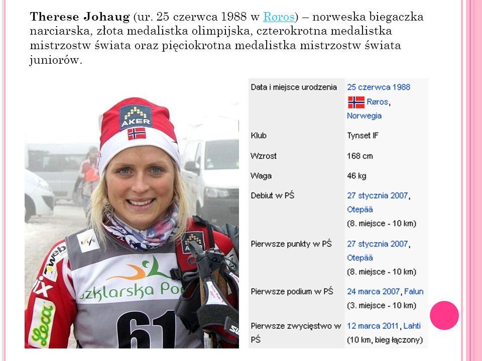 Therese Johaug (ur. 25 czerwca 1988 w Røros) – norweska biegaczka narciarska, złota medalistka olimpijska, czterokrotna medalistka mistrzostw świata o