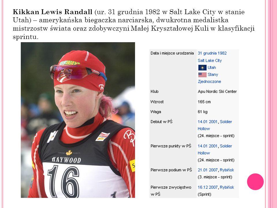 Kikkan Lewis Randall (ur. 31 grudnia 1982 w Salt Lake City w stanie Utah) – amerykańska biegaczka narciarska, dwukrotna medalistka mistrzostw świata o