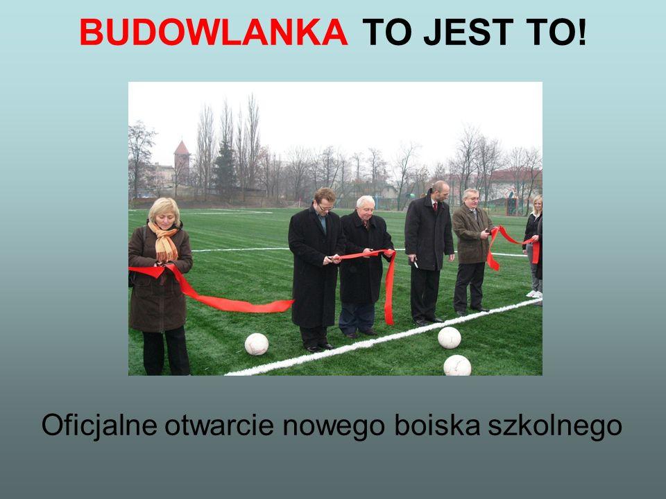 BUDOWLANKA TO JEST TO! Oficjalne otwarcie nowego boiska szkolnego