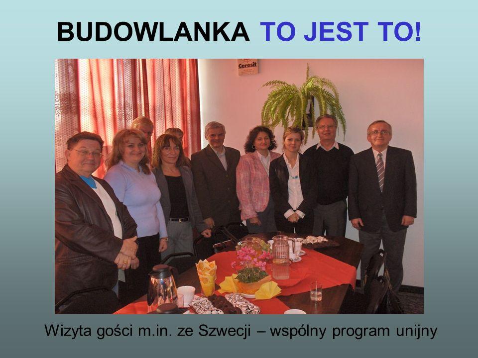 BUDOWLANKA TO JEST TO! Wizyta gości m.in. ze Szwecji – wspólny program unijny