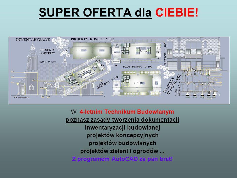 SUPER OFERTA dla CIEBIE! W 4-letnim Technikum Budowlanym poznasz zasady tworzenia dokumentacji inwentaryzacji budowlanej projektów koncepcyjnych proje
