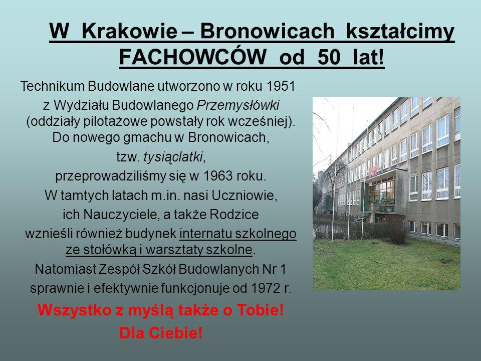 W Krakowie – Bronowicach kształcimy FACHOWCÓW od 50 lat! Technikum Budowlane utworzono w roku 1951 z Wydziału Budowlanego Przemysłówki (oddziały pilot