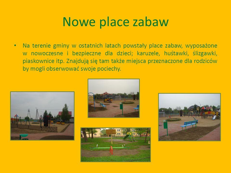 Nowe place zabaw Na terenie gminy w ostatnich latach powstały place zabaw, wyposażone w nowoczesne i bezpieczne dla dzieci; karuzele, huśtawki, ślizga