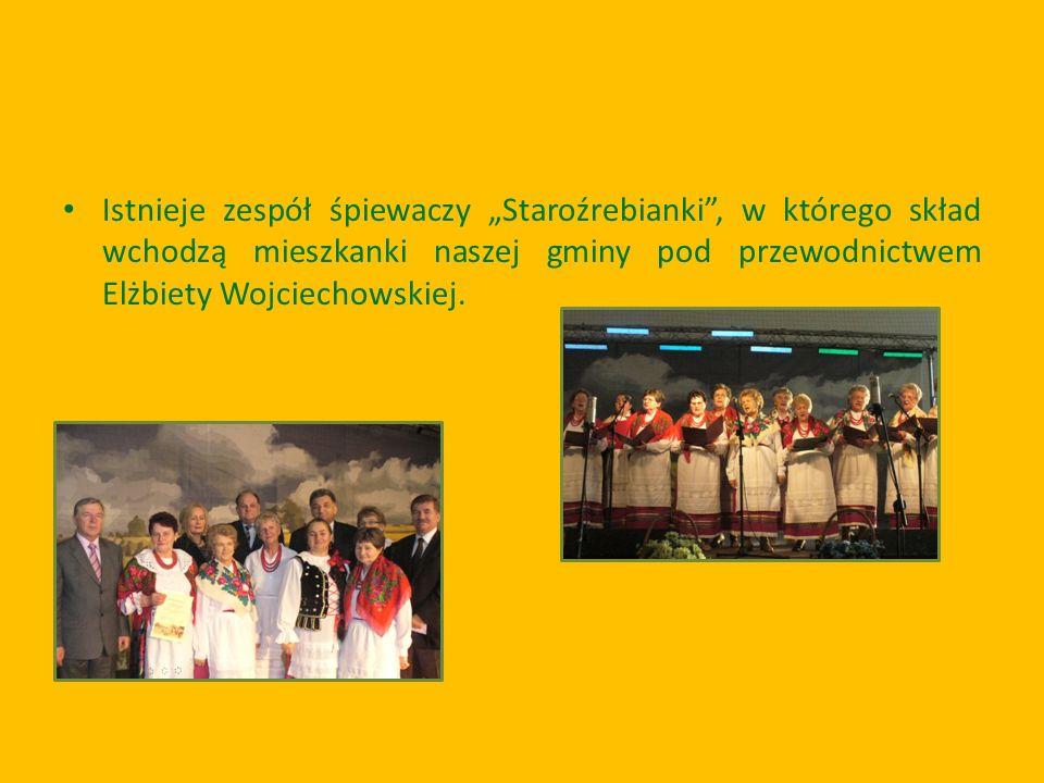Istnieje zespół śpiewaczy Staroźrebianki, w którego skład wchodzą mieszkanki naszej gminy pod przewodnictwem Elżbiety Wojciechowskiej.