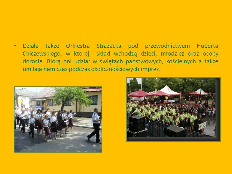 Działa także Orkiestra Strażacka pod przewodnictwem Huberta Chiczewskiego, w której skład wchodzą dzieci, młodzież oraz osoby dorosłe. Biorą oni udzia