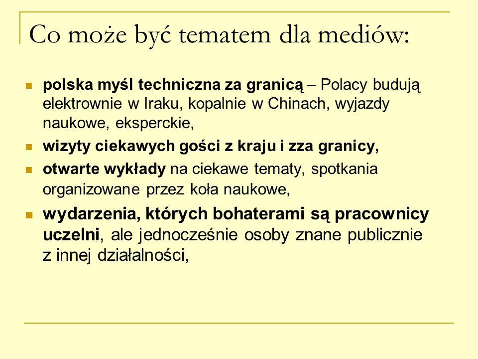 Co może być tematem dla mediów: polska myśl techniczna za granicą – Polacy budują elektrownie w Iraku, kopalnie w Chinach, wyjazdy naukowe, eksperckie
