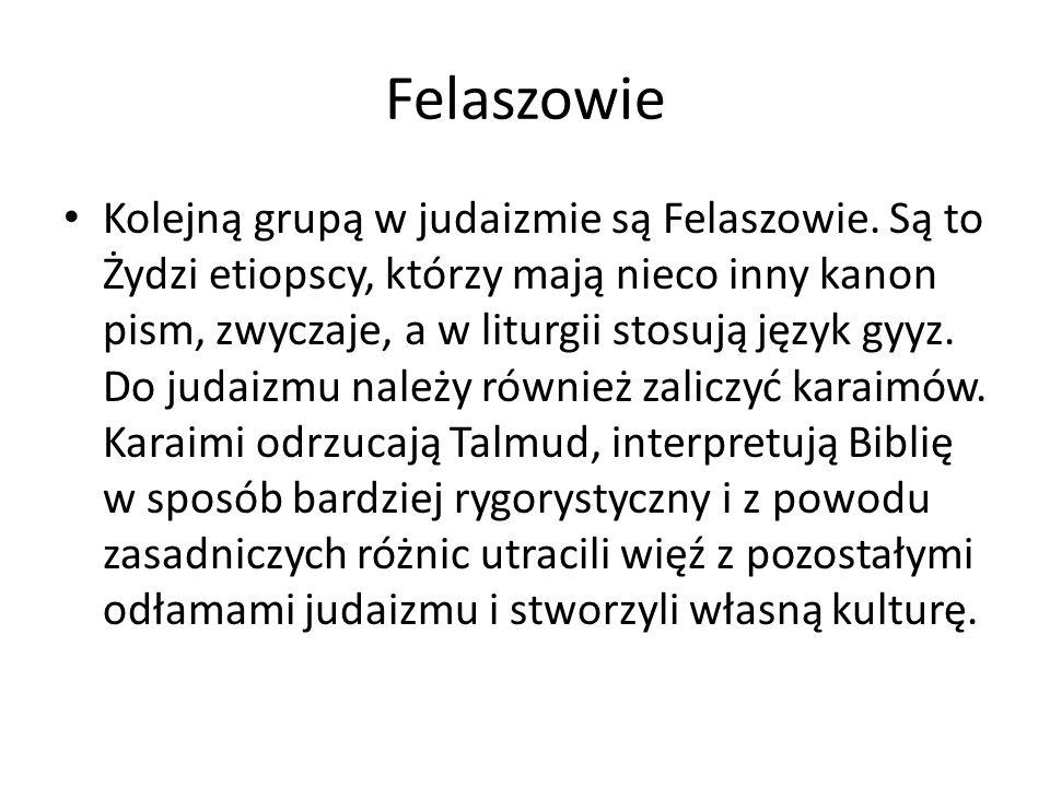 Felaszowie Kolejną grupą w judaizmie są Felaszowie.