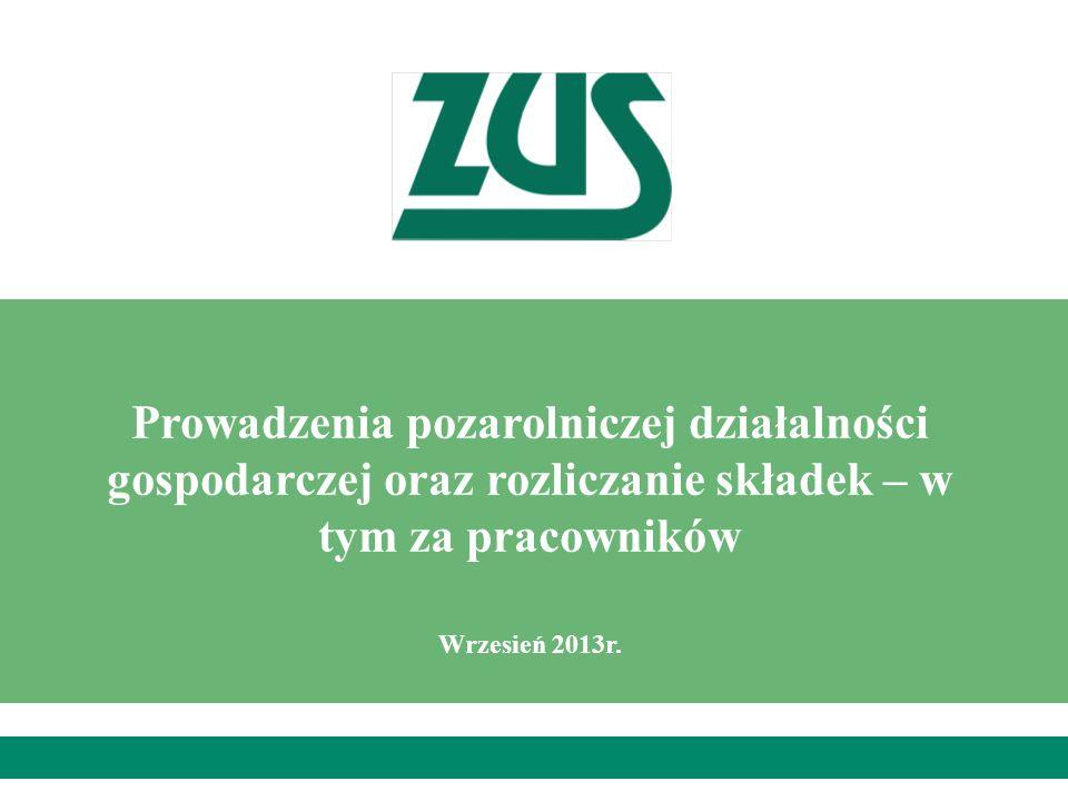 Prowadzenia pozarolniczej działalności gospodarczej oraz rozliczanie składek – w tym za pracowników Wrzesień 2013r.