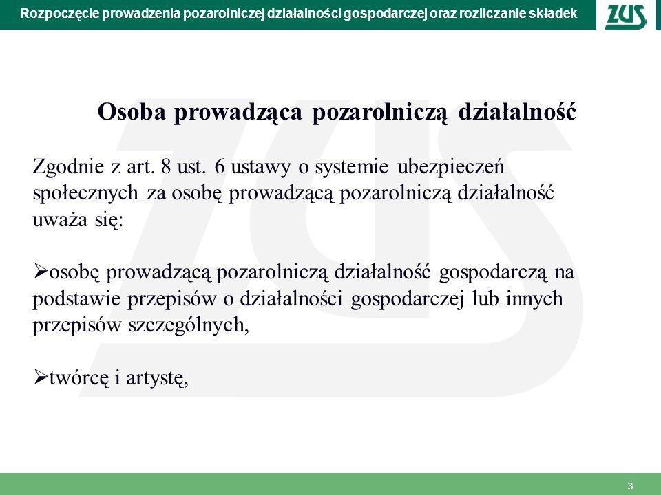33 Rozpoczęcie prowadzenia pozarolniczej działalności gospodarczej oraz rozliczanie składek Osoba prowadząca pozarolniczą działalność Zgodnie z art. 8