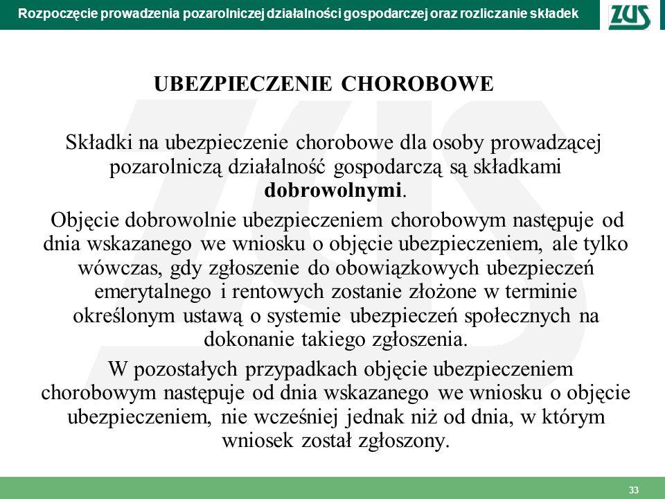 33 Rozpoczęcie prowadzenia pozarolniczej działalności gospodarczej oraz rozliczanie składek UBEZPIECZENIE CHOROBOWE Składki na ubezpieczenie chorobowe
