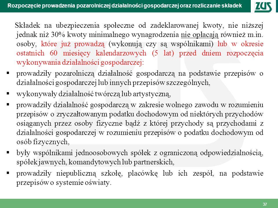 37 Rozpoczęcie prowadzenia pozarolniczej działalności gospodarczej oraz rozliczanie składek Składek na ubezpieczenia społeczne od zadeklarowanej kwoty