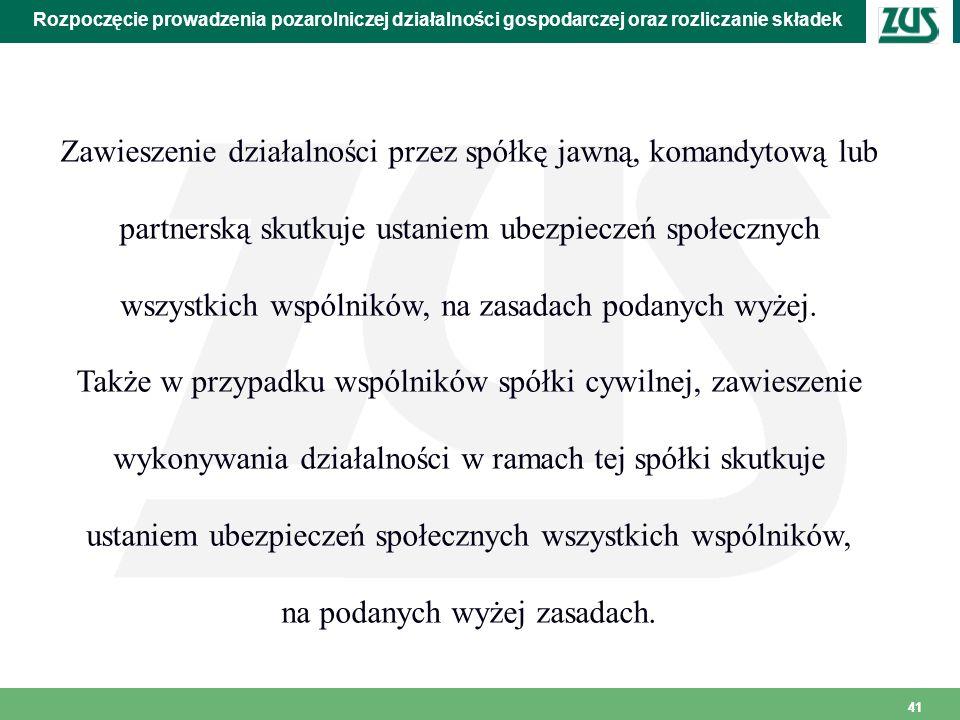 41 Rozpoczęcie prowadzenia pozarolniczej działalności gospodarczej oraz rozliczanie składek Zawieszenie działalności przez spółkę jawną, komandytową l