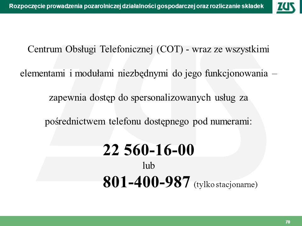 70 Rozpoczęcie prowadzenia pozarolniczej działalności gospodarczej oraz rozliczanie składek Centrum Obsługi Telefonicznej (COT) - wraz ze wszystkimi e