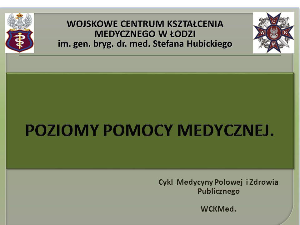 Cykl Medycyny Polowej i Zdrowia Publicznego WCKMed. WOJSKOWE CENTRUM KSZTAŁCENIA MEDYCZNEGO W ŁODZI im. gen. bryg. dr. med. Stefana Hubickiego