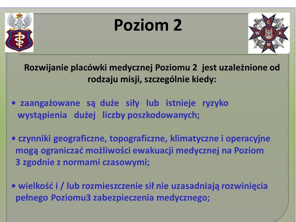 Poziom 2 Rozwijanie placówki medycznej Poziomu 2 jest uzależnione od rodzaju misji, szczególnie kiedy: zaangażowane są duże siły lub istnieje ryzyko w