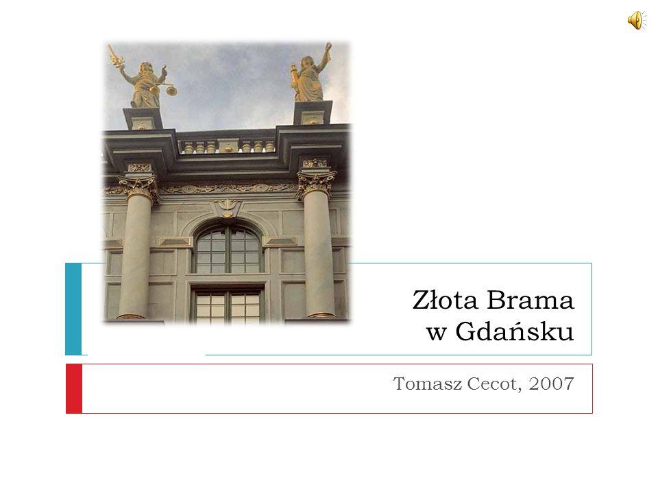 Złota Brama w Gdańsku Tomasz Cecot, 2007