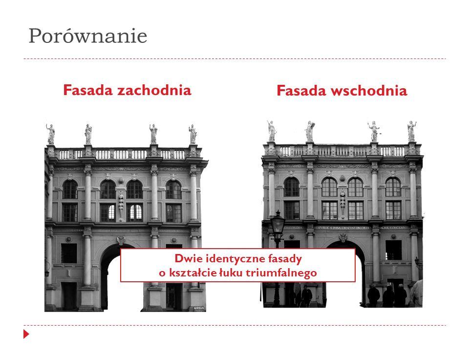 Porównanie Fasada zachodnia Fasada wschodnia Dwie identyczne fasady o kształcie łuku triumfalnego