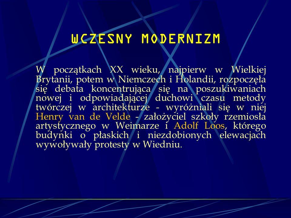 WCZESNY MODERNIZM W początkach XX wieku, najpierw w Wielkiej Brytanii, potem w Niemczech i Holandii, rozpoczęła się debata koncentrująca się na poszuk