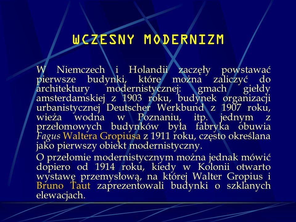 WCZESNY MODERNIZM W Niemczech i Holandii zaczęły powstawać pierwsze budynki, które można zaliczyć do architektury modernistycznej: gmach giełdy amster