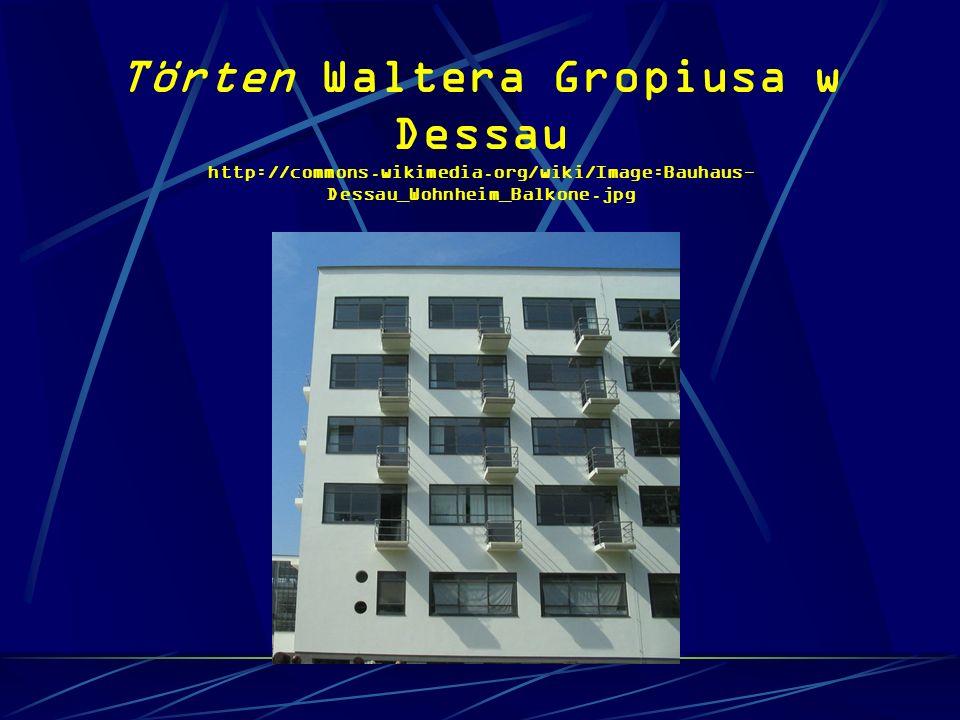 Törten Waltera Gropiusa w Dessau http://commons.wikimedia.org/wiki/Image:Bauhaus- Dessau_Wohnheim_Balkone.jpg