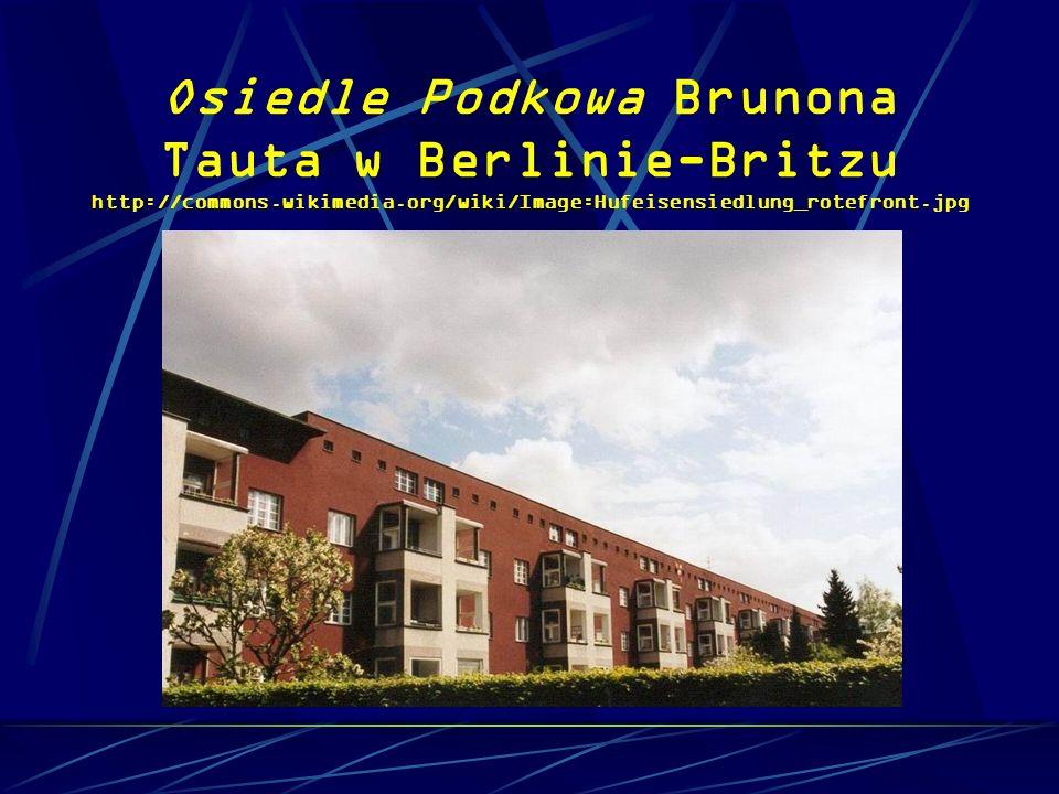 Osiedle Podkowa Brunona Tauta w Berlinie-Britzu http://commons.wikimedia.org/wiki/Image:Hufeisensiedlung_rotefront.jpg